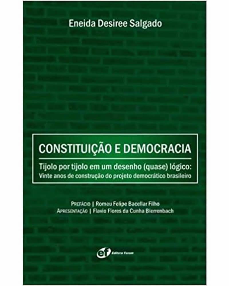 Constituição e Democracia - Tijolo por tijolo em um desenho (quase) lógico: Vinte anos de construção do projeto democrático brasileiro.