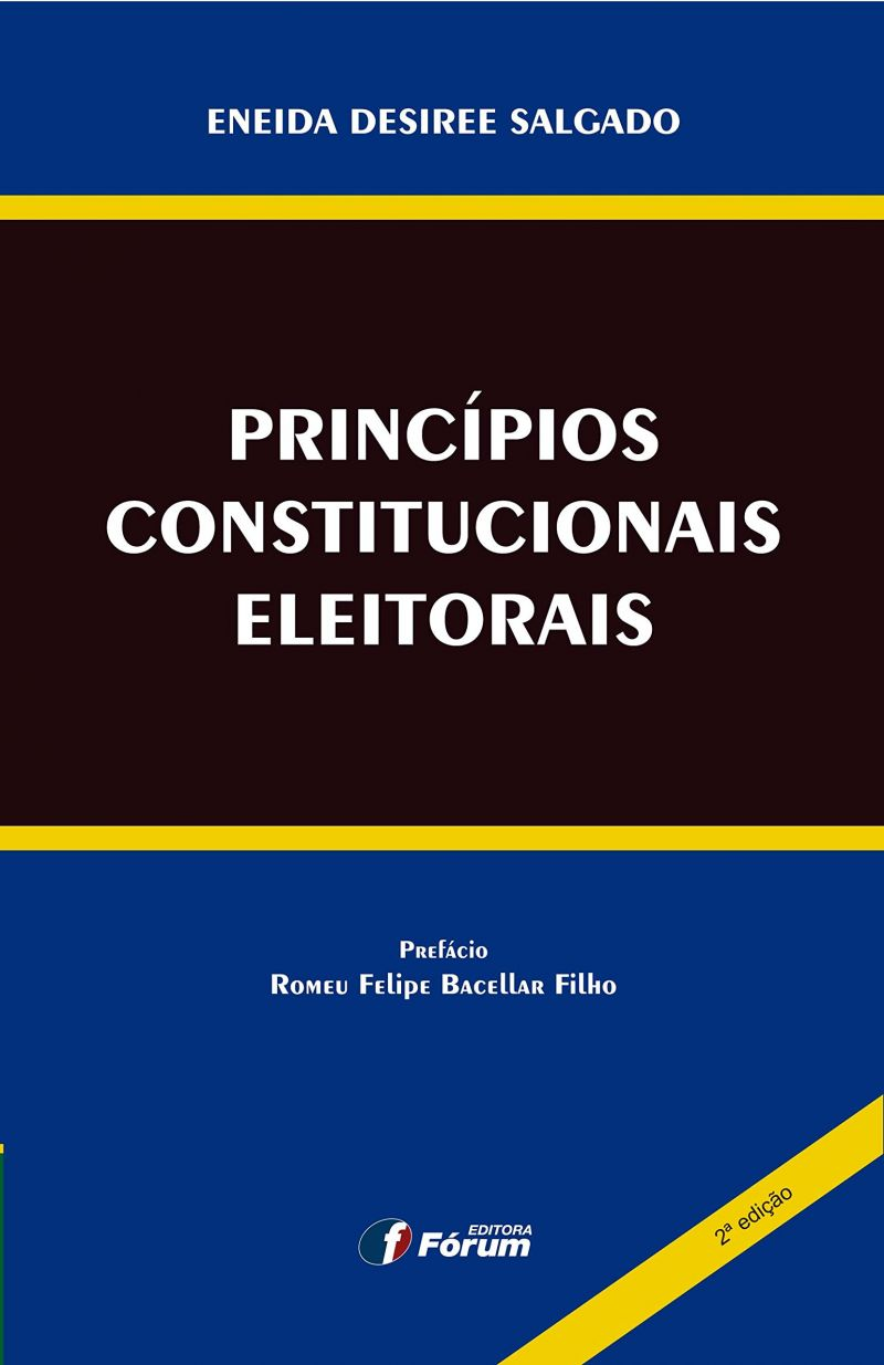 Princípios constitucionais eleitorais. 2 ed.